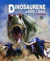 Hvis Dinosaurene hadde levd i dag