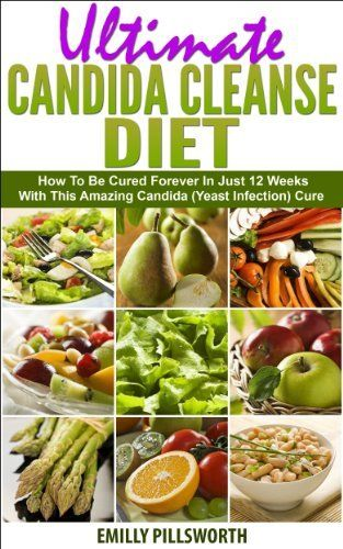 Ultimate Candida Cleanse Diet: How To Be Cured In Just 12 Weeks With This Amazing Candida (Yeast Infection) Cure by Emilly Pillsworth, http://www.amazon.com/dp/B00KBIKTI4/ref=cm_sw_r_pi_dp_a-.Dtb1J57N3G