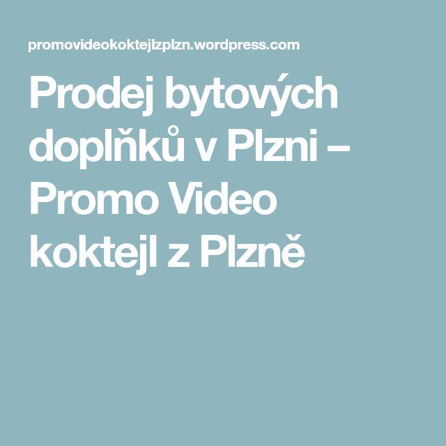 Prodej bytových doplňků v Plzni – Promo Video koktejl z Plzně