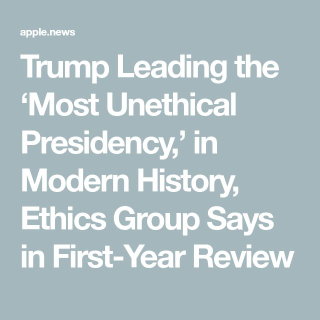 Trump Leading the 'Most Unethical Presidency,' in Modern History, Ethics Group Says in First-Year Review