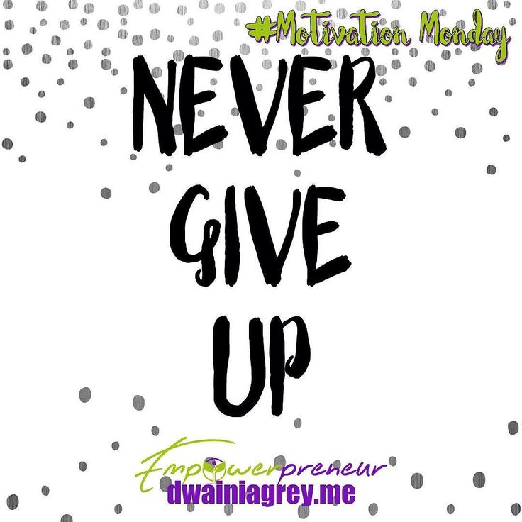 Never give up! No matter what's going on stick to your path and never give up. #mondaymagic #motivationmonday #mondaymantra #mondaymotivation #affirmation