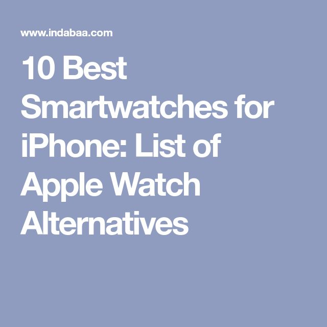 10 Best Smartwatches for iPhone: List of Apple Watch Alternatives