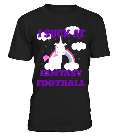 """# I SUCK AT FANTASY FOOTBALL T-Shirt Funny UNICORN Shirt .  Special Offer, not available in shops      Comes in a variety of styles and colours      Buy yours now before it is too late!      Secured payment via Visa / Mastercard / Amex / PayPal      How to place an order            Choose the model from the drop-down menu      Click on """"Buy it now""""      Choose the size and the quantity      Add your delivery address and bank details      And that's it!      Tags: SPORTS MEMES are AWESOME! I…"""