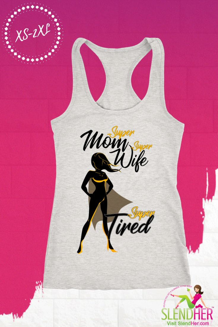 """Are you a mom and wife? Check out this """"Super Mom, Super Wife, Super Tired"""" racerback tank top.  The 60% combed ringspun cotton/40% polyester lightweight fabric blend is perfect for your workouts.  #Slendher #Gymwear #Athleisure"""