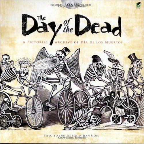 The Day Of Dead A Pictorial Archive Dia De Los Muertos Dover Book Lists