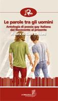 """Luca Baldoni, """"Le parole tra gli uomini. Antologia di poesia gay italiana dal Novecento al presente"""", Robin Edizioni 2012, pp. 440, ISBN: 9788867400485 #poetry #gay #lgbtq"""