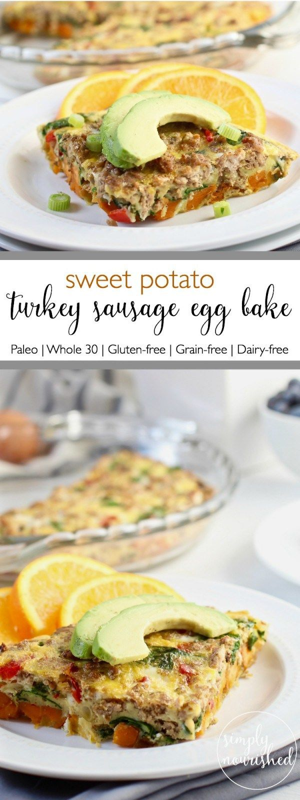 Sweet Potato Turkey Sausage Egg Bake   30-minute meal idea   This Sweet Potato Turkey Sausage Egg Bake combines a blend of ingredients creating a perfect sweet and savory dish. A freezer-friendly recipe   Paleo   Whole30   Gluten-free  Dairy-free   http://simplynourishedrecipes.com/sweet-potato-turkey-sausage-egg-bake/
