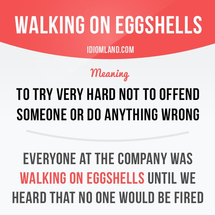 """Walking on eggshells"" means ""to try very hard not to offend someone or do anything wrong"". Example: Everyone at the company was walking on eggshells until we heard that no one would be fired. #idiom #idioms #slang #saying #sayings #phrase #phrases #expression #expressions #english #englishlanguage #learnenglish #studyenglish #language #vocabulary #efl #esl #tesl #tefl #toefl #ielts #toeic #eggshells"