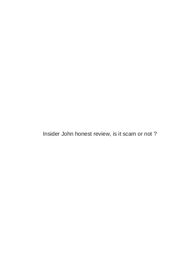 Insider john honest review, is it scam