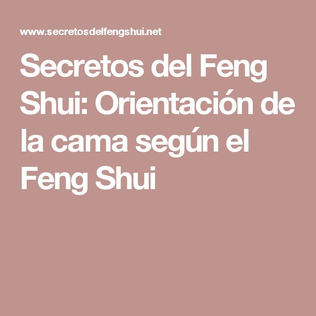 31 best images about feng shui on pinterest color - Feng shui orientacion cama ...