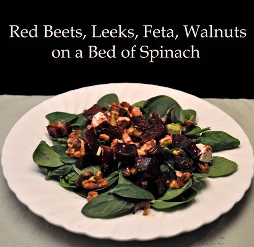 Red Beets, Leeks, Feta, Walnuts on Spinach, Fractured French