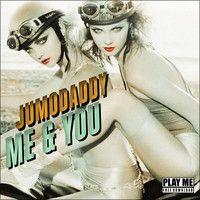 JumoDaddy - Me & You (Original Mix) by JumoDaddy - Irie Maffia on SoundCloud