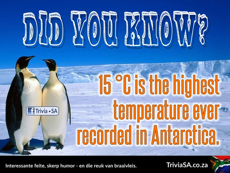 "15 °C is the highest temperature ever recorded in Antarctica. (This ""did you know"" card was designed by AdSpark: http://adspark.co.za)"
