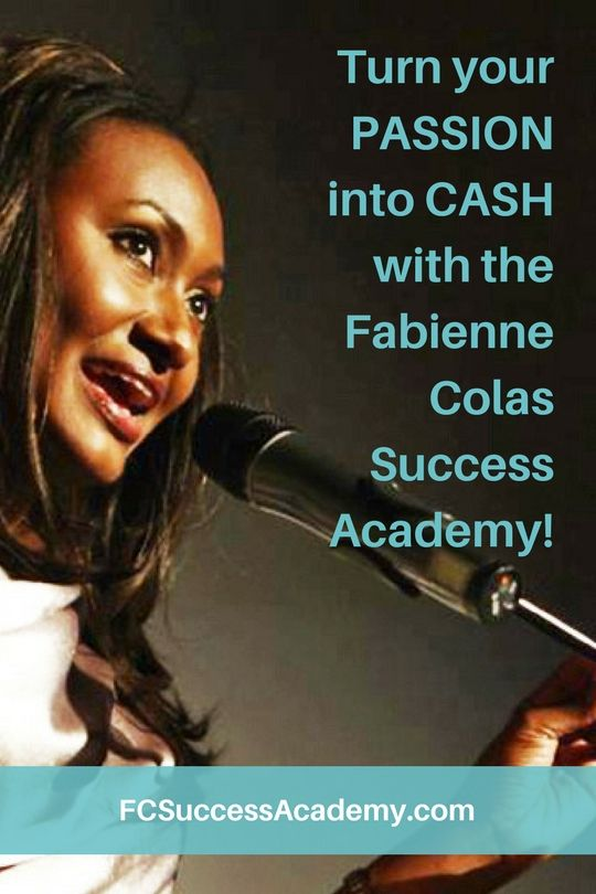 Turn your PASSION into CASH! Enroll today at www.FCSuccessAcademy.com