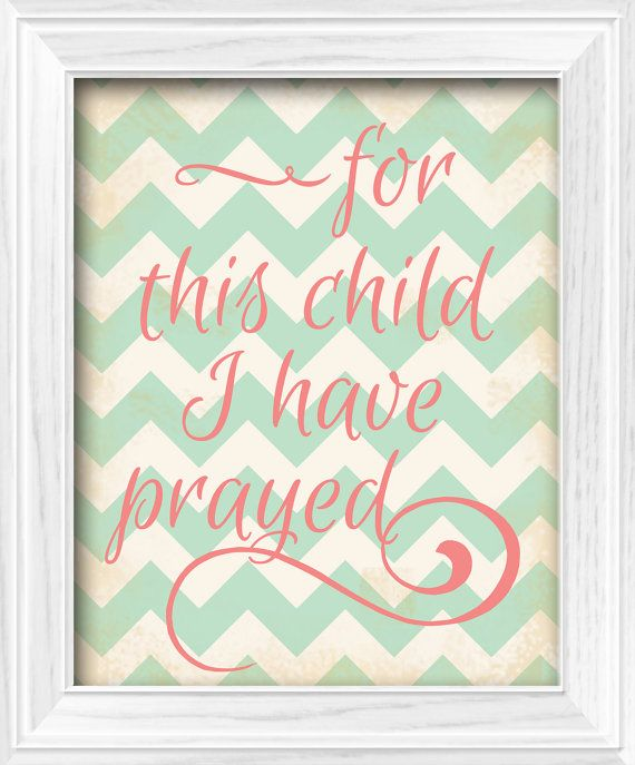 "Chevron Baby Girl Shabby Chic ""For this child I have prayed"" Vintage inspired theme nursery bedroom Wall Decor printable digital download by Lost Sock Designs."