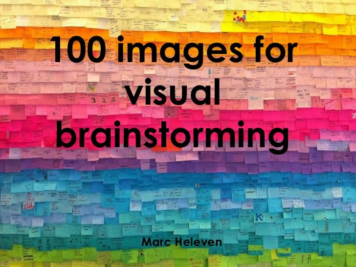 100-images-for-visual-brainstorming by Marc Heleven via Slideshare