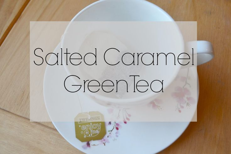 Girl Up North: Salted Caramel Green Tea - Really?