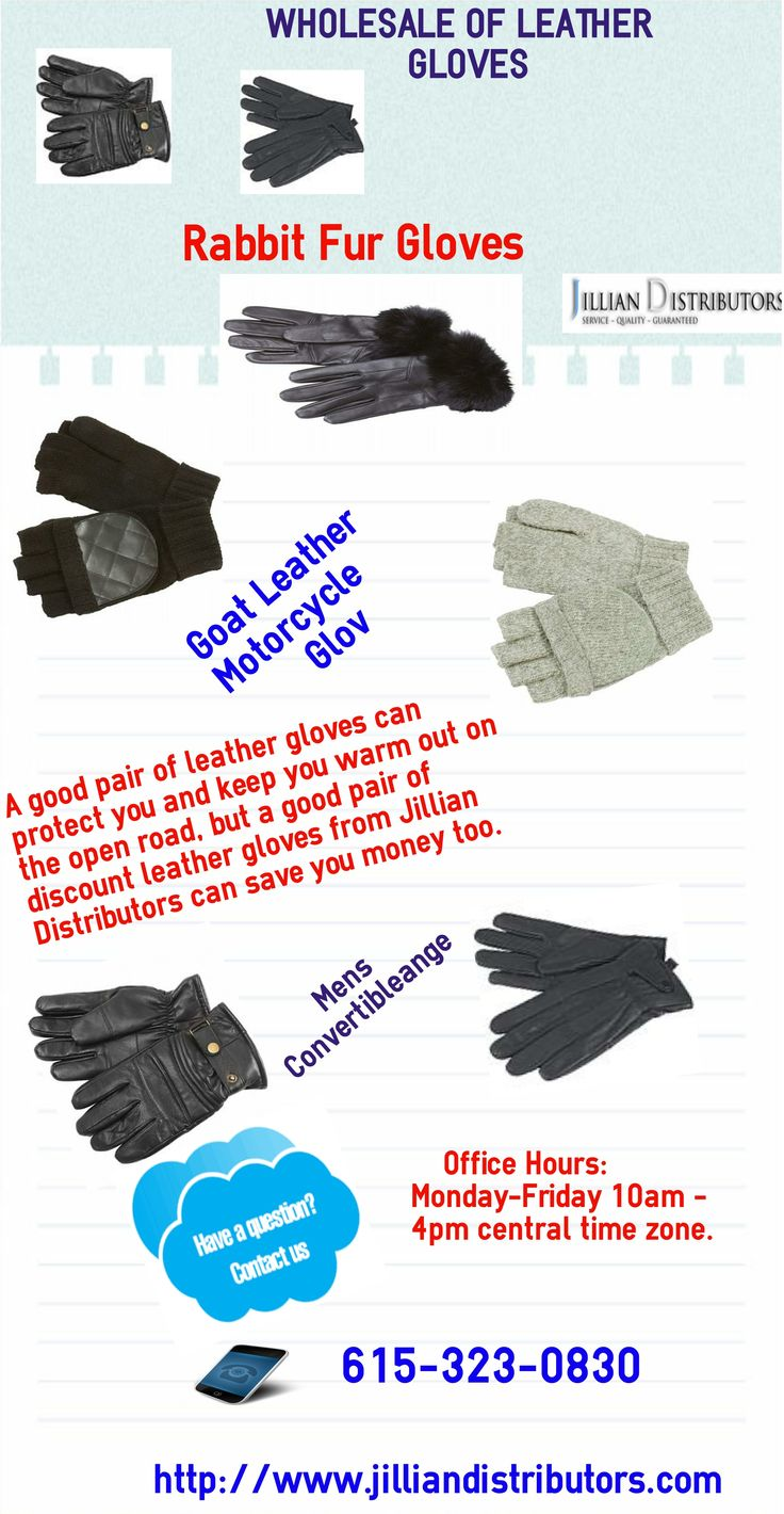 Buy leather gloves in bulk - A Good Pair Of Leather Gloves Can Protect You And Keep You Warm Out On The