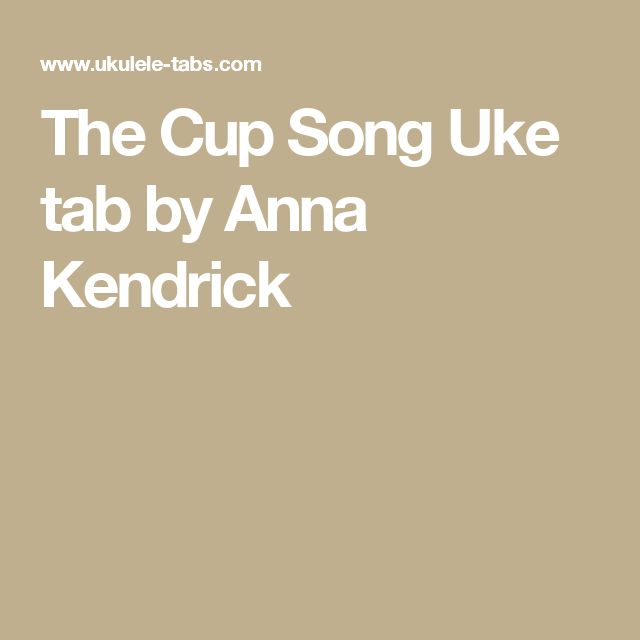 The Cup Song Uke tab by Anna Kendrick