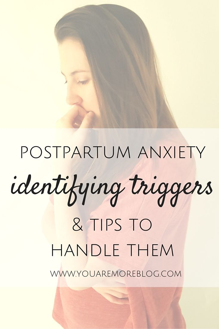 Postpartum Anxiety: Identifying Triggers and Tips to Handle Them - You Are More