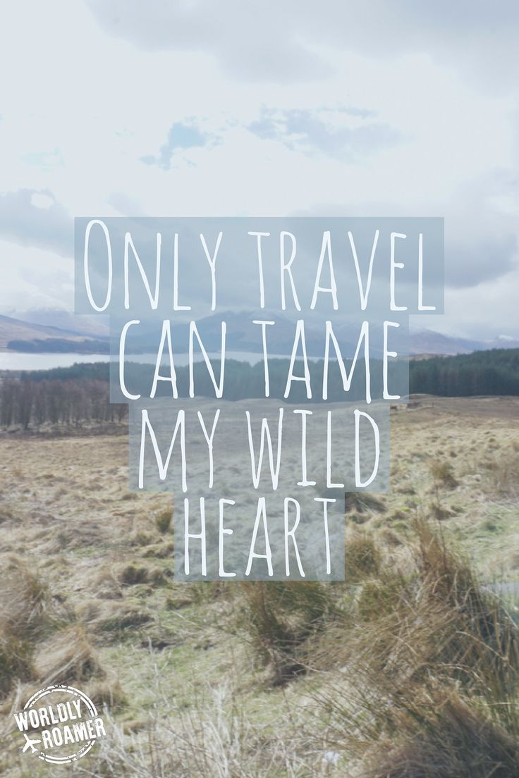 """""""Only travel can tame my wild heart."""" Quote by @worldlyroamer"""