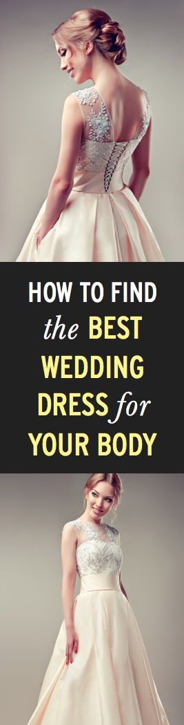 How to find the best wedding dress for your body type. ambassador