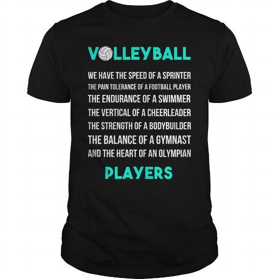 VOLLEYBALL  WE HAVE SPEED OF A SPRINTER THE PAIN TOLERANCE OF A FOOTBALL PLAYER THE ENDURANCE OF A SWIMMER
