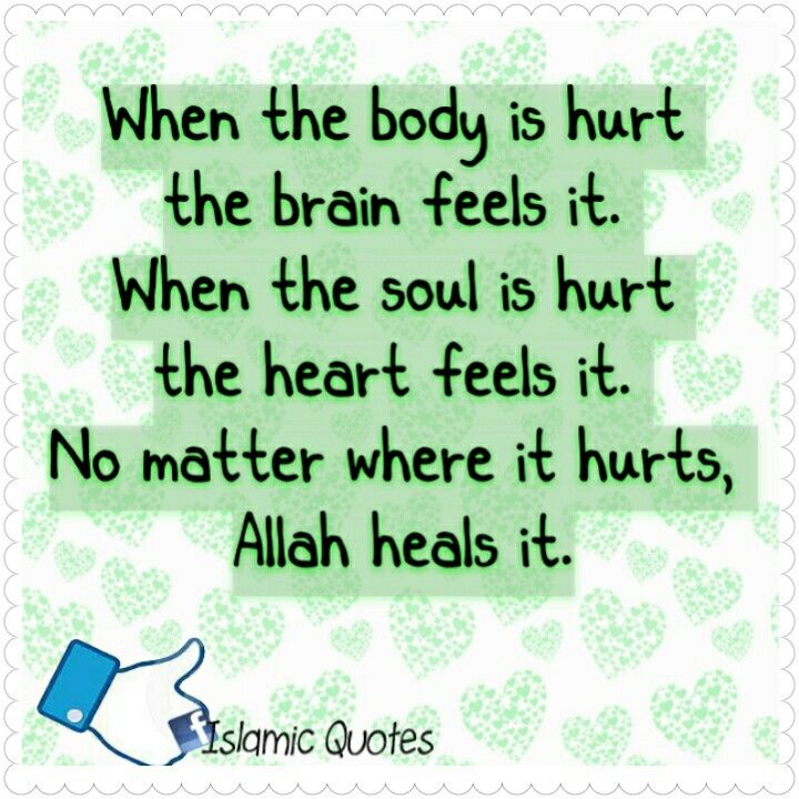 When the body is hurt the brain feels it. When the soul is hurt the heart feels…