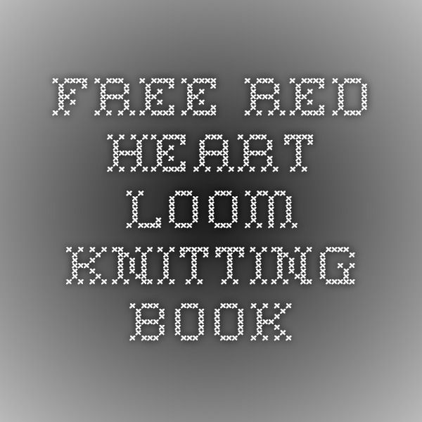 Free Red Heart Loom Knitting Book