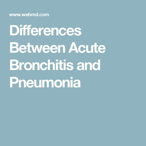 Differences Between Acute Bronchitis and Pneumonia