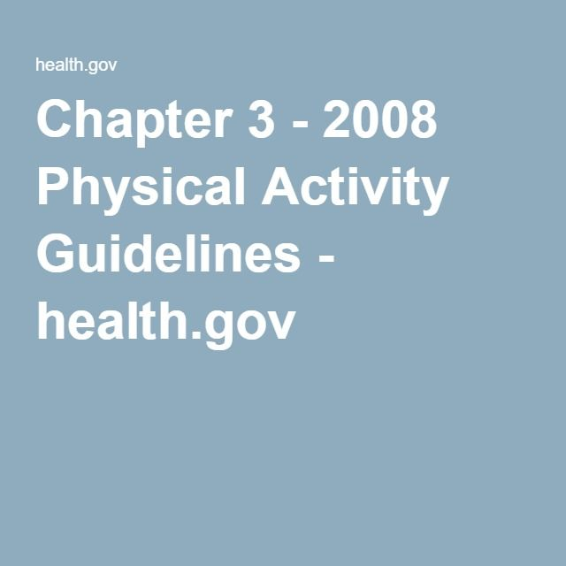 Chapter 3 - 2008 Physical Activity Guidelines - health.gov
