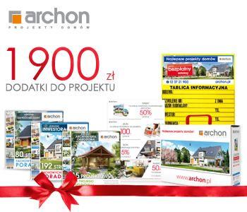 DO KAŻDEGO PROJEKTU DOMU DODATKI O WARTOŚCI 1 900 zł - Odbierz teraz: www.archon.pl