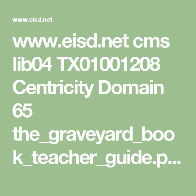 www.eisd.net cms lib04 TX01001208 Centricity Domain 65 the_graveyard_book_teacher_guide.pdf