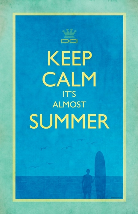 .Keep Calm Sayings, Keep Calm Quotes, 3 Month, Cant Wait, Beach Cottages, Keep Calm Posters, Keepcalm, Cottages Life, Summertime