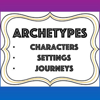 Students will use the Archetype Note Taking Guide to identify and comprehend the archetypes of characters, settings, and journeys.  They will learn the definitions and descriptions of each type of archetype and learn examples.  Students will take notes from the presentation that is provided.This lesson is a favorite of my language arts instruction as you can easily use TV shows and movies to help student understand literary concepts.