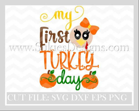 Fall Svg Pumpkin Svg My First Turkey Day Svg File For Cricut And Cameo Dxf For Silhouette Studio Thanksgiving Svg Fall Svg F Cricut Svg Svg Files For Cricut