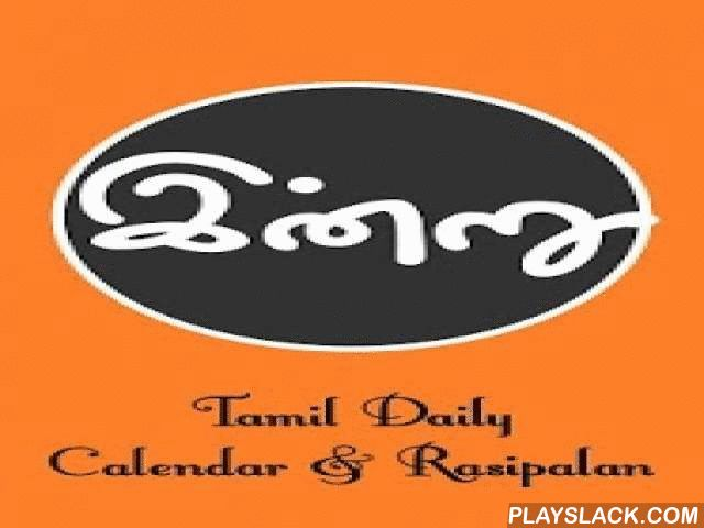 Tamil Calendar & Rasipalan  Android App - playslack.com , Indru is a free Tamil daily calendar & rasipalan Android mobile app. Indru is an attempt to bring our Tamil thinasari to mobiles. This app will help you to keep track of all our auspicious days, align you with various timings like Rahukalam, Yamagandam, Kuligai, Karanam , Sunrise, Sunset etc., You can find out the birth zodiac signs and get the horoscope chart for any day easily with this free app. Of course, start off the day…