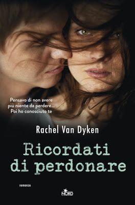 """Leggere Romanticamente e Fantasy: Recensione """"Ricordati di perdonare"""" di Rachel Van ..."""
