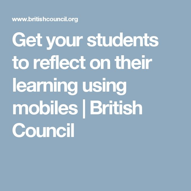 Get your students to reflect on their learning using mobiles   British Council