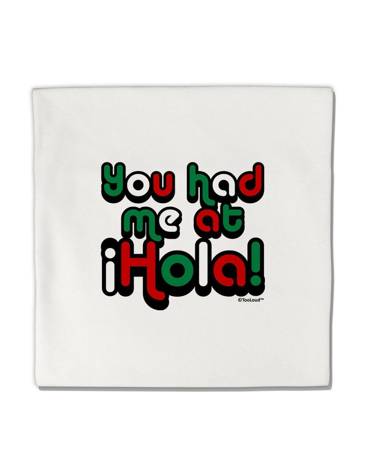 "You Had Me at Hola - Mexican Flag Colors Micro Fleece 14""x14"" Pillow Sham by TooLoud"