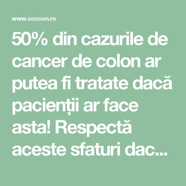 50% din cazurile de cancer de colon ar putea fi tratate dacă pacienții ar face asta! Respectă aceste sfaturi dacă vrei să fii sănătos | Cocoon.ro - Conspiratii indeplinite