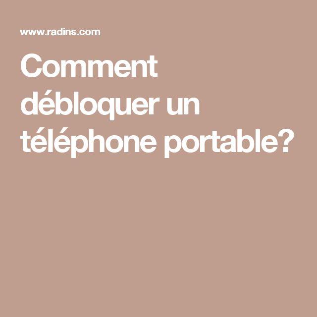 Comment débloquer un téléphone portable?