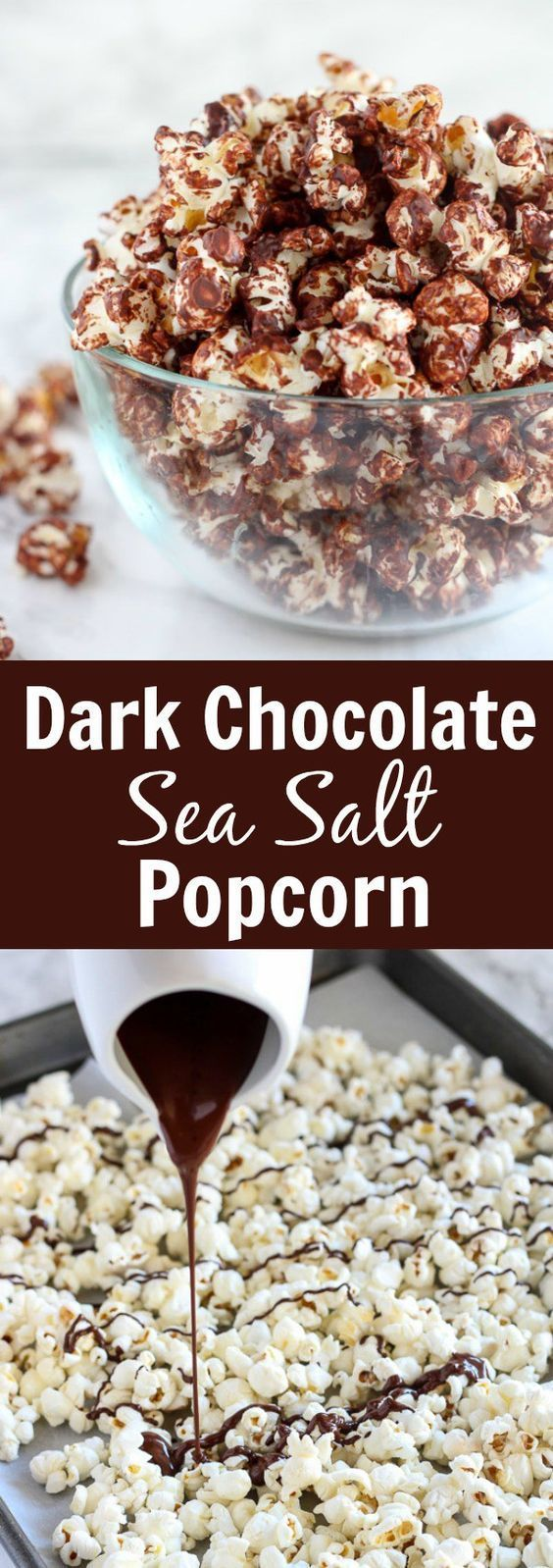Dark Chocolate Sea Salt Popcorn - A healthy sweet and salty snack made of popcorn tossed with melted dark chocolate and sprinkled with sea salt. Part dessert, part snack - completely delicious!