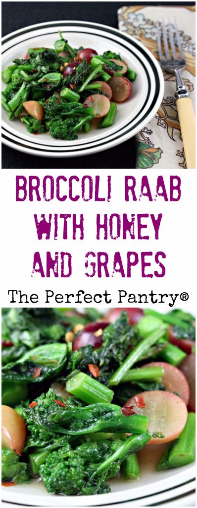 Broccoli raab (or rabe) with honey and grapes: serve it with roast chicken or…