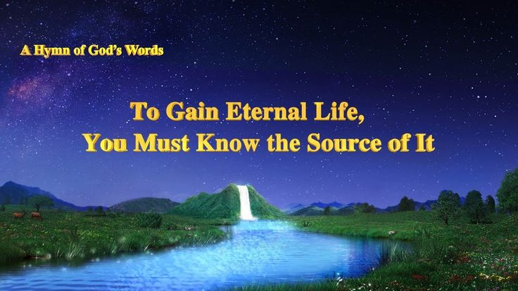 """A Hymn of God's Words """"To Gain Eternal Life, You Must Know the Source of..."""
