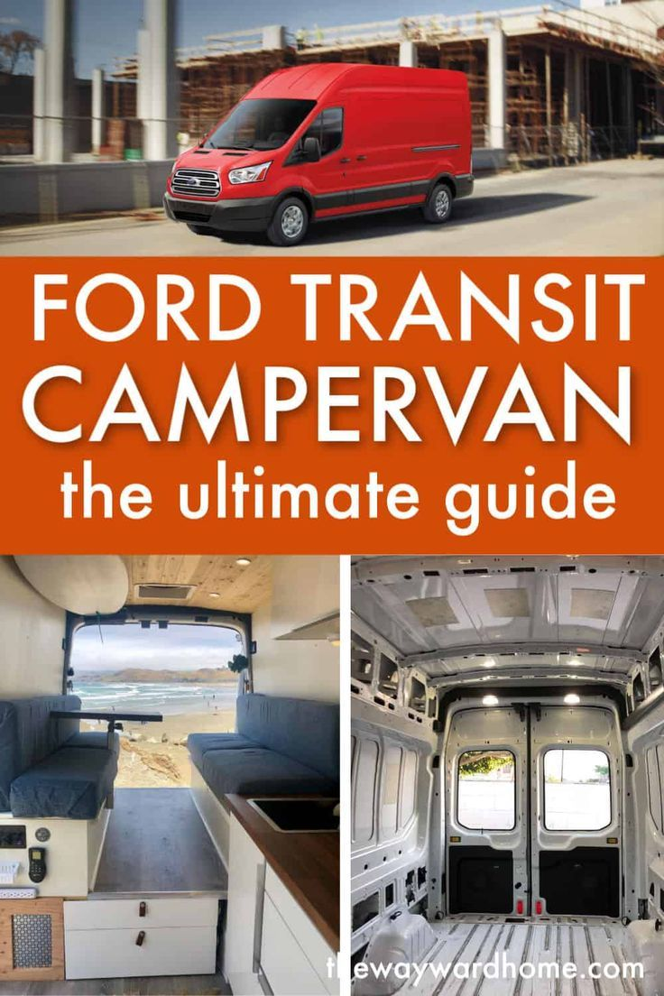 Ford Transit Camper Van The Ultimate Guide With Images Ford