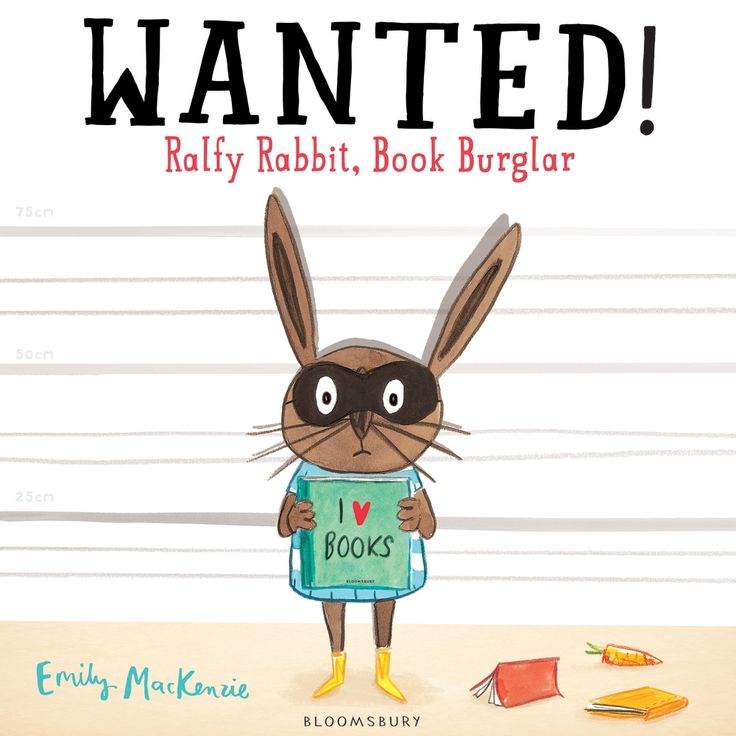 A must-have for book lovers everywhere, Wanted! Ralfy Rabbit, Book Burglar is the exciting debut from Emily MacKenzie, and our first picture book of the month of 2015.