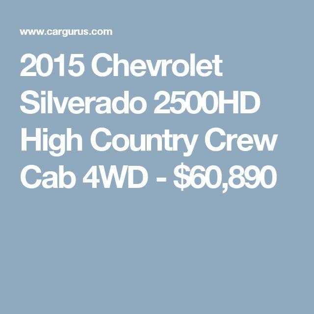 2015 Chevrolet Silverado 2500HD High Country Crew Cab 4WD - $60,890
