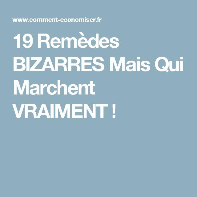 19 Remèdes BIZARRES Mais Qui Marchent VRAIMENT !