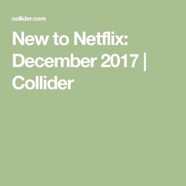 New to Netflix: December 2017 | Collider